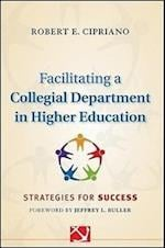 Facilitating a Collegial Department in Higher Education (Jossey-Bass Resources for Department Chairs)