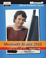 Access 2010 af Microsoft Official Academic Course