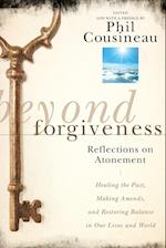 Beyond Forgiveness af Phil Cousineau, Huston Smith
