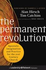 The Permanent Revolution (Jossey-Bass Leadership Network Series)