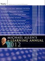 Michael Allen's 2012 e-Learning Annual (J-B Pfeiffer Annual, nr. 1)