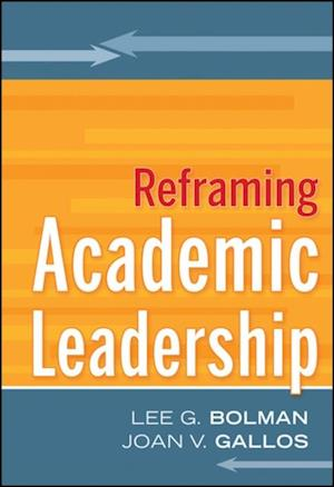 Reframing Academic Leadership af Lee G. Bolman