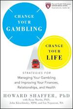 Change Your Gambling, Change Your Life (Harvard Health Publications)