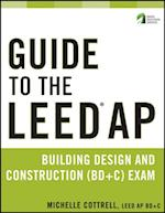 Guide to the LEED AP Building Design and Construction (BD&C) Exam (The Wiley Series in Sustainable Design)