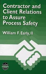 Contractor and Client Relations to Assure Process Safety (A CCPS Concept Book)