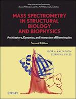 Mass Spectrometry in Structural Biology and Biophysics (Wiley Interscience Series on Mass Spectrometry)