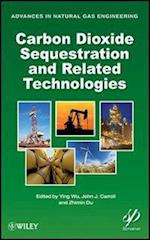 Carbon Dioxide Sequestration and Related Technologies (Advances in Natural Gas Engineering)