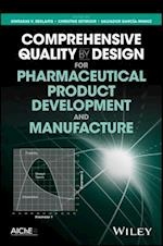 Comprehensive Quality by Design for Pharmaceutical Product Development and Manufacture