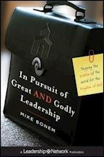 In Pursuit of Great AND Godly Leadership (Jossey-Bass Leadership Network Series)