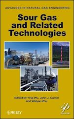 Sour Gas and Related Technologies (Advances in Natural Gas Engineering)