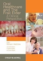 Oral Healthcare and the Frail Elder (Wiley Desktop Editions)
