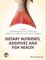 Dietary Nutrients, Additives, and Fish Health