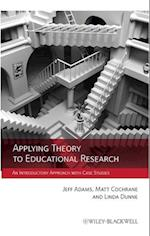 Applying Theory to Educational Research af Jeff Adams, Linda Dunne, Matt Cochrane
