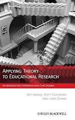 Applying Theory to Educational Research af Matt Cochrane, Jeff Adams, Linda Dunne