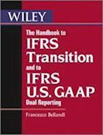 The Handbook to IFRS Transition and to IFRS U.S. GAAP Dual Reporting (Wiley Regulatory Reporting)