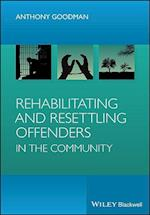 Rehabilitating and Resettling Offenders in the Community