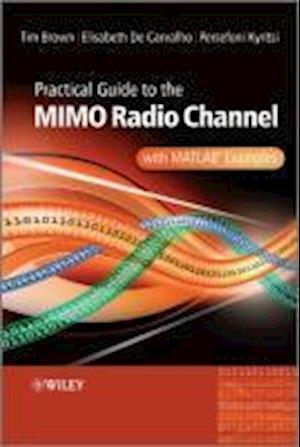 Bog, hardback Practical Guide to MIMO Radio Channel af Persefoni Kyritsi, Elizabeth De Carvalho, Tim Brown