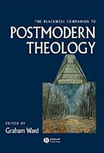 Blackwell Companion to Postmodern Theology (Wiley-Blackwell Companions to Religion)