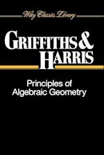 Principles of Algebraic Geometry (Wiley Classics Library)