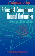 Principal Component Neural Networks (Adaptive and Learning Systems for Signal Processing, Communications, and Control)