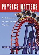 Physics Matters af Robert M. Hazen, James Trefil