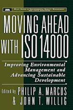 Moving Ahead with ISO 14000: Improving Environmental Management and Advancing Sustainable Development