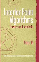 Interior Point Algorithms: Theory and Analysis