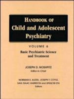 Handbook of Child and Adolescent Psychiatry, Basic Psychiatric Science and Treatment (Handbook of Child and Adolescent Psychiatry)