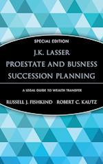 Estate and Business Succession Planning (J.K. Lasser Pro Series)