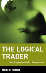 The Logical Trader (Wiley Trading, nr. 129)