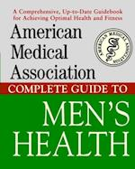 American Medical Association Complete Guide to Men's Health af American Medical Association