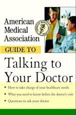 American Medical Association Guide to Talking to Your Doctor af American Medical Association