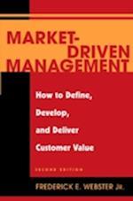 Market Driven Management af Frederick E. Webster Jr., Fred Webster