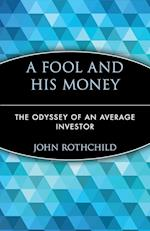 A Fool and His Money (Wiley Investment Classics)