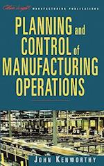 Planning and Control of Manufacturing Operations (Oliver Wight Companies, nr. 3)
