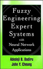 Fuzzy Engineering Expert Systems with Neural Network Applications (Engineering Design and Automation)