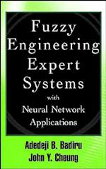 Fuzzy Engineering Expert Systems with Neural Network Applications (Engineering Design and Automation, nr. 10)