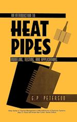 An Introduction to Heat Pipes (Thermal Management of Microelectronic & Electronic Systems S)