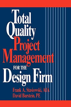 Total Quality Project Management for the Design Firm