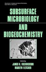 Subsurface Microbiology and Biogeochemistry (Wiley Series in Ecological and Applied Microbiology)