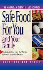 Safe Food for You and Your Family (Nutrition Now, nr. 8)