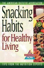 Snacking Habits for Healthy Living (Nutrition Now)