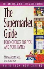The Supermarket Guide (Nutrition Now, nr. 10)
