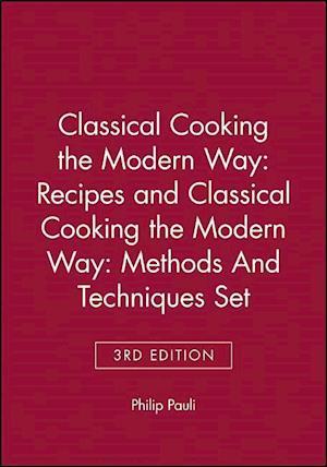 Classical Cooking the Modern WayRecipes 3e & Clasical Cooking the Modern Way: Methods and Techniques 3e Set