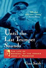 Until the Last Trumpet Sounds af Gene A. Smith, Whitney Smith