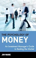 The Psychology of Money (Wiley Finance)