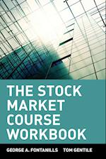 The Stock Market Course, Workbook (Wiley Trading Advantage Hardcover)