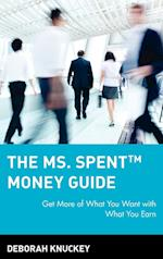 The Ms. Spent Money Guide