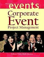 Corporate Event Project Management (The Wiley Event Management Series)