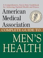 American Medical Association Complete Guide to Men's Health (American Medical Association Guide)